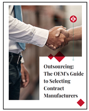 OEMs Guide to Selecting Contract Manufacturers